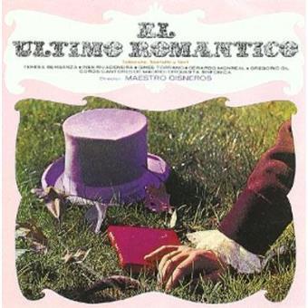 ULTIMO ROMANTICO-CISNEROS/BERGANZA,MONRE