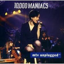 MTV UNPLUGGED 10000 MANIACS