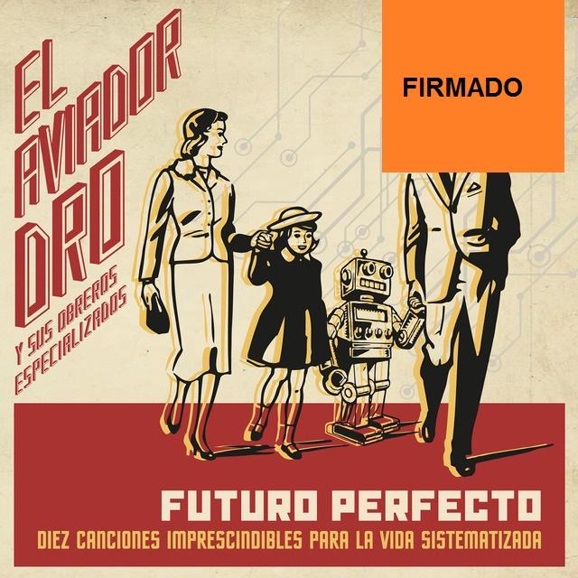 FUTURO PERFECTO -FIRMADO-
