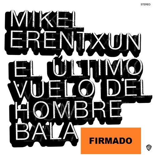 EL ULTIMO VUELO DEL HOMBRE BALA -FIRMADO-