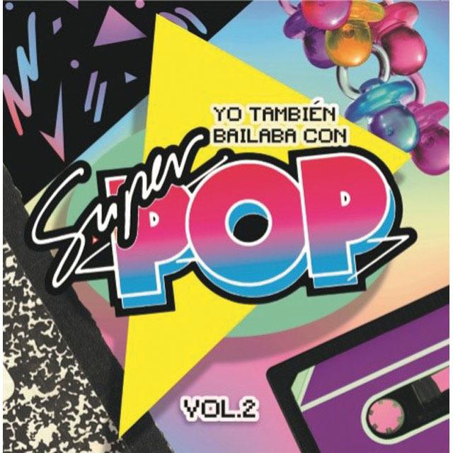 YO TAMBIEN BAILABA CON SUPER POP VOL 2