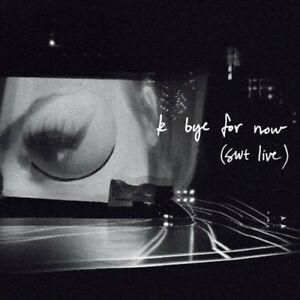 K BYE FOR NOW SWT LIVE -RSD 2021-