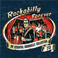 ROCKABILLY FOREVER THE ESSENTIAL ROCKABILLY COLLECTION
