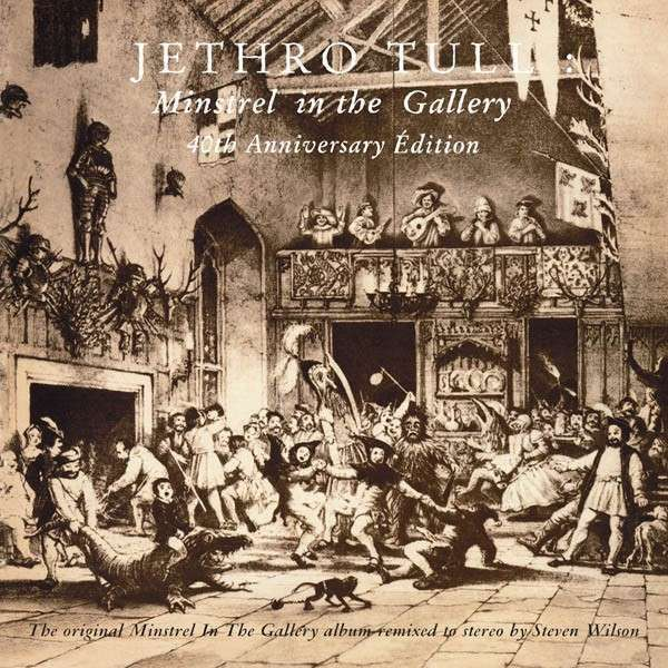MINSTREL IN THE GALLERY 40TH.ANNIVERSARY - 1 CD