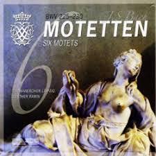 SIX MOTETS BWV 225 230
