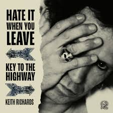 HATE IT WHEN YOU LEAVE / KEY TO THE HIGHWAY -RSD 2020-