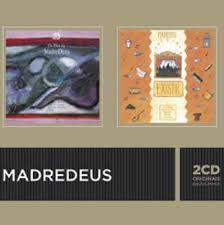 EXISTIR / OS DIAS DA MADREDEUS