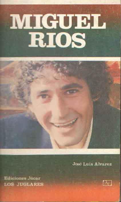 MIGUEL RIOS JOSE LUIS ALVAREZ -LOS JUGLARES-