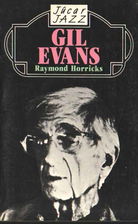 GIL EVANS RAYMOND HORRICKS -JUCAR JAZZ-