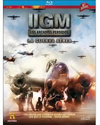II GM. LOS ARCHIVOS PERDIDOS: LA GUERRA AEREA -BR-