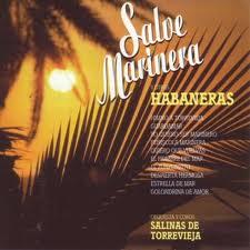 SALVE MARINERA Y OTRAS HABANERAS