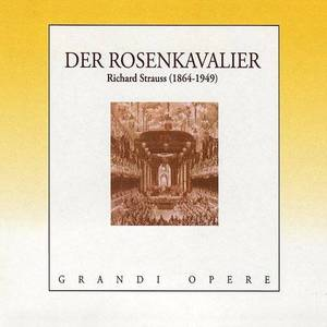 GRANDI OPERA -DER ROSENKAVALIER-