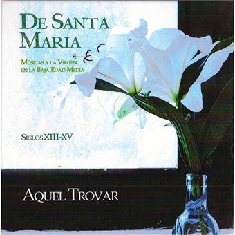 DE SANTA MARIA (MÚSICAS A LA VIRGEN EN BAJA EDAD MEDIA)
