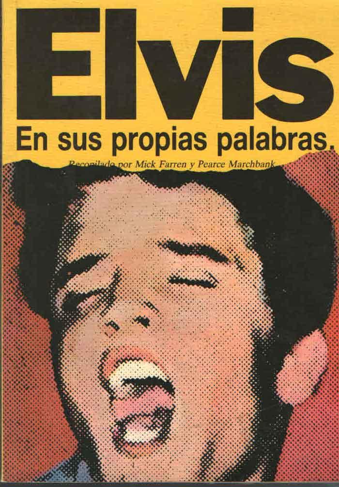 ELVIS EN SUS PROPIAS PALABRAS MICK FARREN PEARCE MARCHBANK